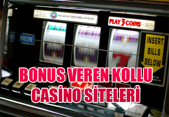 bonus veren kolu casino siteleri, En güvenilir kollu casino siteleri, Bonus veren en iyi kollu casino oyunu siteleri