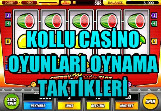 kollu casino oyunları oynama taktikleri, Kollu casino oyunları oynama yöntemleri, Kollu casino oyunu oynama yolları