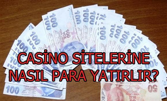 casino sitelerine nasıl para yatırılır, Casino sitelerine para yatırma, Yabancı casino sitelerine para yatırma