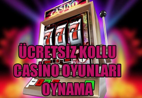 Kollu casino oyunlarını ücretsiz olarak oynamak, Ücretsiz kollu casino oyunu oynama, ücretsiz kollu casino oyunları nasıl oynanır